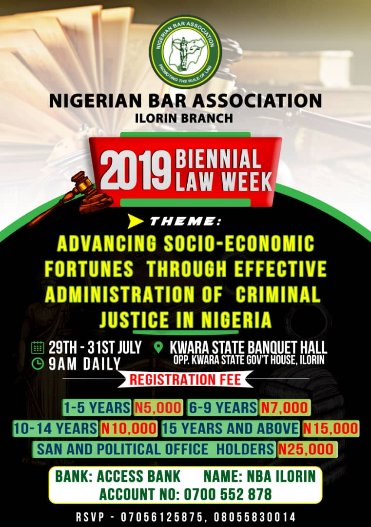 NBA Ilorin Branch Law Week 29th-31st July| Advancing Socio-Economic Fortunes through Effective Administration of Criminal Justice in Nigeria