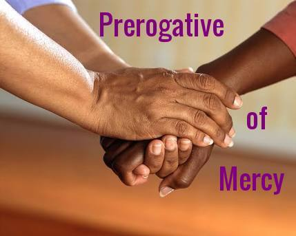 Prerogative of Mercy
